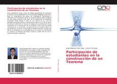 Portada del libro de Participación de estudiantes en la construcción de un Teorema