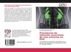 Portada del libro de Prevalencia de infección recurrente de vías urinarias en RVU