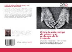 Capa do livro de Crisis de estereotipo de género y el problema de la vivienda