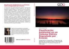 Capa do livro de Planificación Ambiental en un Sistema Hídrico Degradado por Erosión