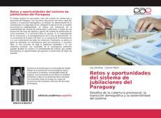 Обложка Retos y oportunidades del sistema de jubilaciones del Paraguay