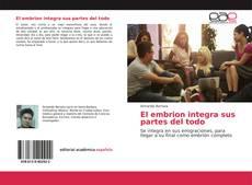 Bookcover of El embrion integra sus partes del todo