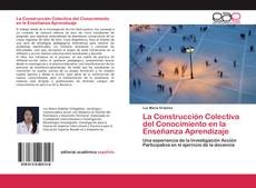 Bookcover of La Construcción Colectiva del Conocimiento en la Enseñanza Aprendizaje