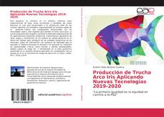 Bookcover of Producción de Trucha Arco Iris Aplicando Nuevas Tecnologías 2019-2020