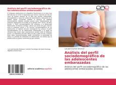 Portada del libro de Análisis del perfil sociodemográfico de las adolescentes embarazadas