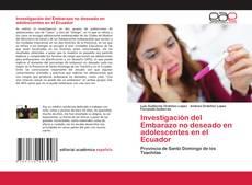 Bookcover of Investigación del Embarazo no deseado en adolescentes en el Ecuador