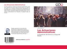 Bookcover of Las Actuaciones Administrativas
