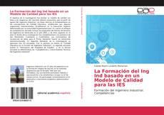 La Formación del Ing Ind basado en un Modelo de Calidad para las IES kitap kapağı