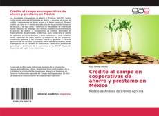 Capa do livro de Crédito al campo en cooperativas de ahorro y préstamo en México