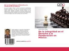 De la integridad en el Derecho a la Ponderación en México kitap kapağı