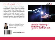 Capa do livro de Cómo la Tecnología Redefine al Ser Humano del Siglo XXI