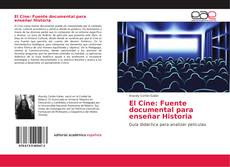Обложка El Cine: Fuente documental para enseñar Historia