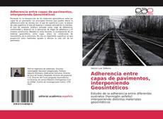 Portada del libro de Adherencia entre capas de pavimentos, interponiendo Geosintéticos