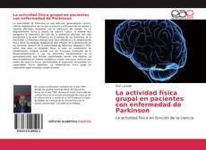 Borítókép a  La actividad física grupal en pacientes con enfermedad de Parkinson - hoz
