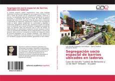 Portada del libro de Segregación socio espacial de barrios ubicados en laderas