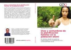 Couverture de Usos y costumbres de la planificación familiar en la población otomí