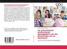 Capa do livro de La orientación profesional pedagógica de los directivos en su formació