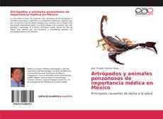 Bookcover of Artrópodos y animales ponzoñosos de importancia médica en México