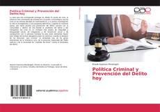 Couverture de Política Criminal y Prevención del Delito hoy