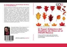 Bookcover of El Papel Didáctico del Profesor de Ética en el ITESM México