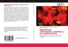 Bookcover of Algoritmos, estrategias, modelos y sus aplicaciones