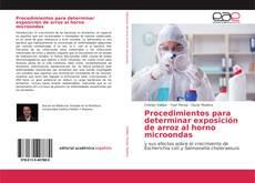 Bookcover of Procedimientos para determinar exposición de arroz al horno microondas