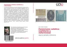 Portada del libro de Feminismo católico (solidario y reformista)