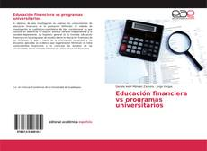 Bookcover of Educación financiera vs programas universitarios