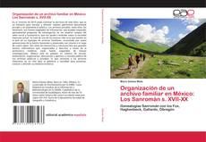 Copertina di Organización de un archivo familiar en México: Los Sanromán s. XVII-XX