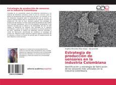 Buchcover von Estrategia de producción de sensores en la industria Colombiana