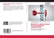 Desde la célula hasta los marcadores moleculares kitap kapağı