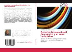 Portada del libro de Derecho Internacional Económico y el caso de México