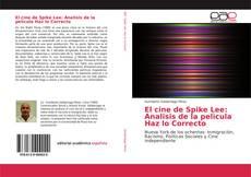 Bookcover of El cine de Spike Lee: Analisis de la pelìcula Haz lo Correcto