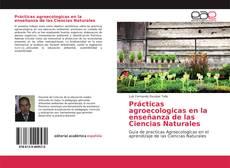 Portada del libro de Prácticas agroecologicas en la enseñanza de las Ciencias Naturales