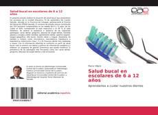 Bookcover of Salud bucal en escolares de 6 a 12 años