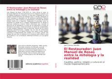 El Restaurador: Juan Manuel de Rosas entre la mitología y la realidad kitap kapağı