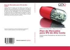 Copertina di Plan de Mercadeo para IPS de Alto Costo