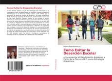 Bookcover of Como Evitar la Deserción Escolar