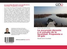 Copertina di La excursión docente y el estudio de la localidad. Propuesta a 10 gdo