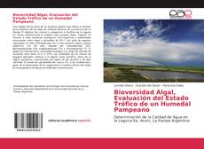 Обложка Bioversidad Algal, Evaluación del Estado Trófico de un Humedal Pampeano