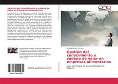 Portada del libro de Gestión del conocimiento y cadena de valor en empresas alimentarias