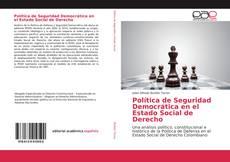 Portada del libro de Política de Seguridad Democrática en el Estado Social de Derecho