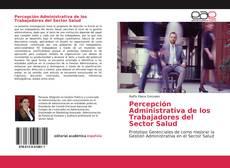 Обложка Percepción Administrativa de los Trabajadores del Sector Salud