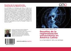 Desafíos de la regionalización universitaria en América Latina kitap kapağı