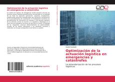 Optimización de la actuación logística en emergencias y catástrofes kitap kapağı