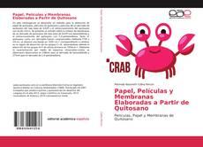 Обложка Papel, Películas y Membranas Elaboradas a Partir de Quitosano