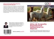 Couverture de Atlas de Ecografía Reproductiva Gestacional en Alpacas