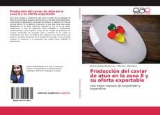 Bookcover of Producción del caviar de atún en la zona 8 y su oferta exportable