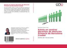 Portada del libro de Estrés en centros docentes de Atención Primaria de Barcelona Ciudad