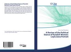 Bookcover of A Review of the Political Stance of Kurdish Women: Leyla Zana Portrait